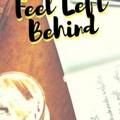 What to do when you feel left behind