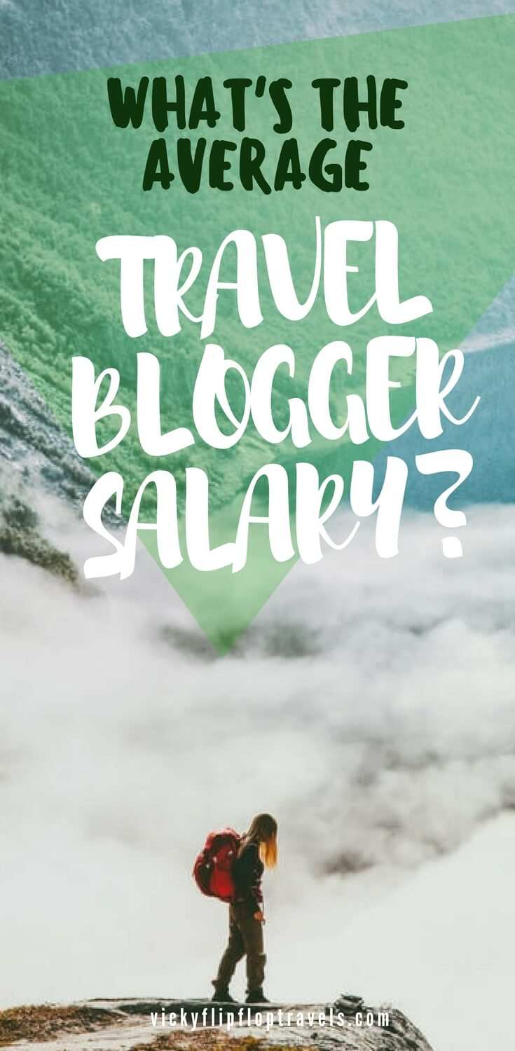 What's the Average Travel Blogger Salary? | VickyFlipFlopTravels