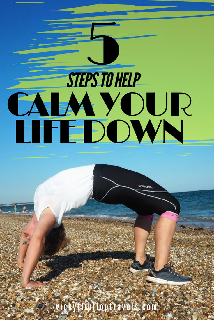 how to calm your life down