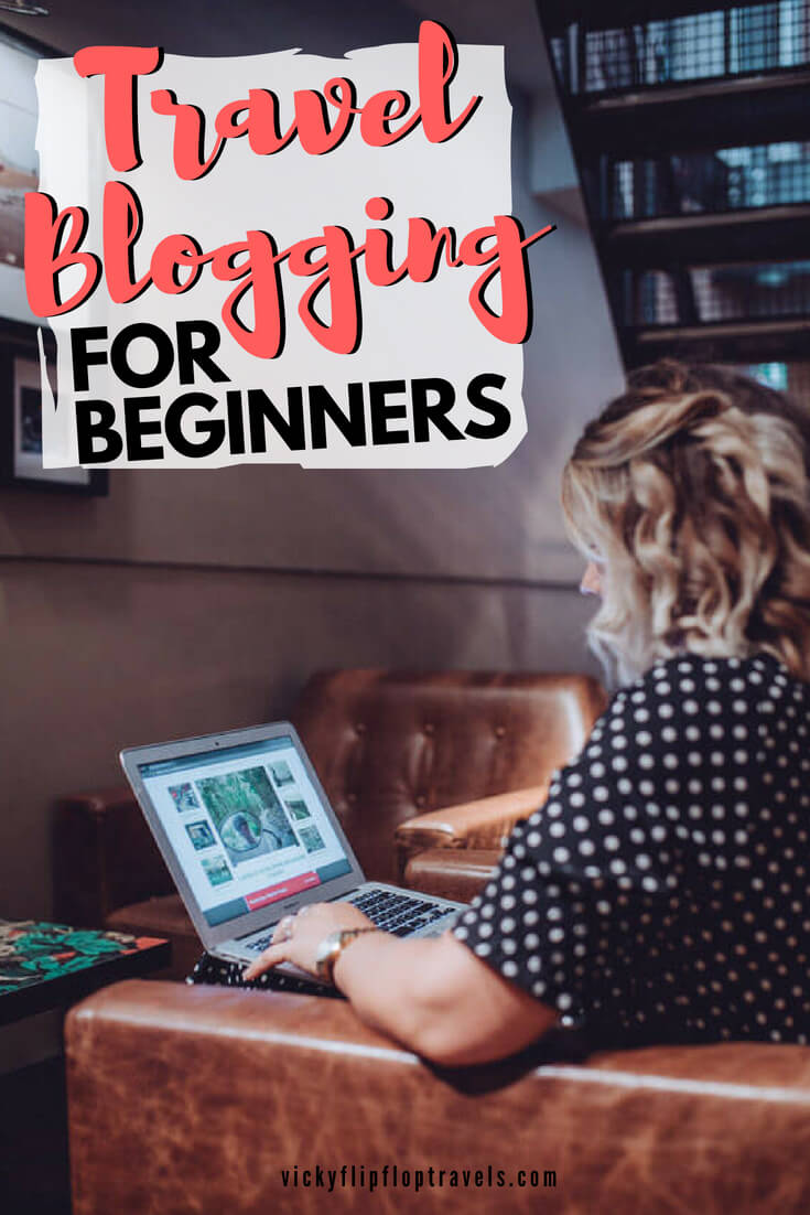 Beginners Guide to Travel Blogging