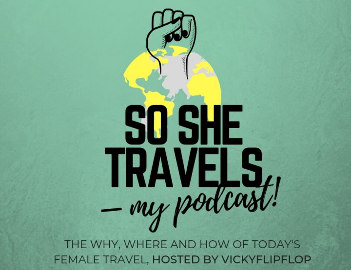 My New Podcast: So She Travels