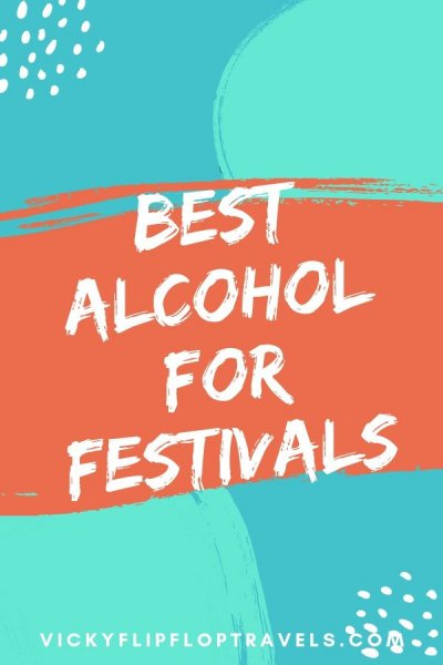 what alcohol to take to festivals